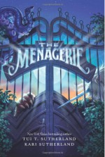 The Menagerie - Tui T. Sutherland, Kari H. Sutherland