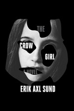 The Crow Girl: A novel - Erik Axl Sund