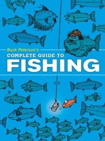 Buck Peterson's Complete Guide to Fishing - Buck Peterson