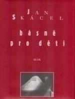 Básně pro děti - Jan Skácel