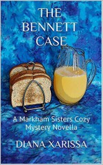 The Bennett Case (A Markham Sisters Cozy Mystery Book 2) - Diana Xarissa