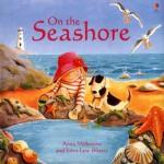 On the Seashore (Picture Books) - Anna Milbourne
