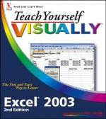 Teach Yourself Visually Excel 2003 - Sherry Willard Kinkoph Gunter