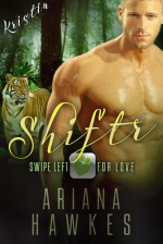 Shiftr: Swipe Left for Love (Kristin): BBW Tiger Shifter Romance (Hope Valley BBW Dating App Romance Book 2) - Ariana Hawkes
