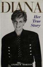 Diana: Her True Story - Andrew Morton