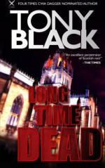 Long Time Dead: a Gus Dury crime thriller (Gus Dury series) (Volume 4) - Tony Black