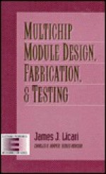 Multichip Module Design, Fabrication, And Testing - James J. Licari