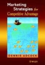 Marketing Strategies for Competitive Advantage - Dennis Adcock
