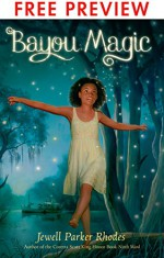 Bayou Magic - FREE PREVIEW EDITION (The First 7 Chapters) - Jewell Parker Rhodes
