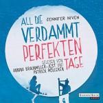 All die verdammt perfekten Tage - Jennifer Niven, Patrick Mölleken, Annina Braunmiller-Jest, Deutschland Random House Audio