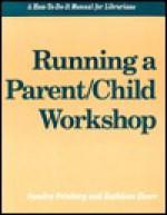 Running a Parent/Child Workshop - Sandra Feinberg, Kathleen Deerr