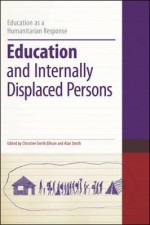 Education and Internally Displaced Persons - Alan Smith, Christine Smith