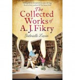 [The Collected Works of A. J. Fikry] (By: Gabrielle Zevin) [published: April, 2014] - Gabrielle Zevin