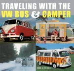 Traveling With the VW Bus and Camper - David Eccles