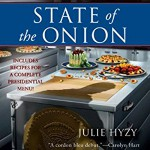 State of the Onion: A White House Chef Mystery, Book 1 - Eileen Stevens, Julie Hyzy