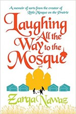 Laughing All the Way to the Mosque - Zarqa Nawaz