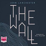 The Wall - John Lanchester, Will Poulter