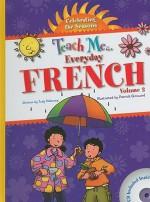 Teach Me Everyday French: Celebrating the Seasons, Vol. 2 - Judy Mahoney, Patrick Girouard