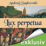 Lux perpetua (Narrenturm-Trilogie 3) - Andrzej Sapkowski, Elmar Börger, Audible GmbH
