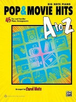 Pop & Movie Hits A to Z: Big Note Piano: 45 Fun and Familiar Piano Arrangements - Alfred Publishing Company Inc., Carol Matz