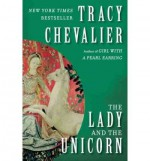 The Lady and the Unicorn [ THE LADY AND THE UNICORN ] by Chevalier, Tracy ( Author) Paperback Dec 01,2004 - Tracy Chevalier