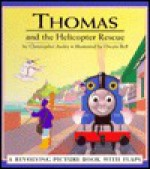 Thomas and the Helicopter Rescue: A Revolving Picture Book with Flaps - Christopher Awdry