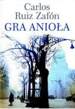 Gra anioła - Carlos Ruiz Zafón, Katarzyna Okrasko, Carlos Marrodán Casas