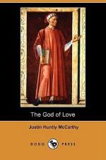 The God of Love (Dodo Press) - Justin McCarthy