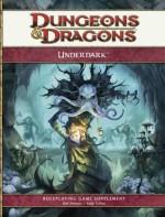 Underdark: A 4th Edition D&D Supplement - Rob Heinsoo, Andy Collins, Michele Carter, Torah Cottrill, Scott Fitzgerald Gray, Miranda Horner