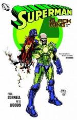 Superman: The Black Ring Vol. 2 - Paul Cornell, Pete Woods, Gail Simone, Jesús Merino, Marco Rudy, Ed Benes, Jim Calafiore