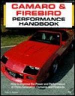 Camaro and Firebird Performance Handbook - Peter C. Sessler