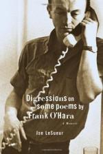 Digressions on Some Poems by Frank O'Hara: A Memoir - Joe LeSueur