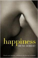 Happiness - Denis Robert, John Innes