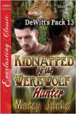 Kidnapped by the Werewolf Hunter - Marcy Jacks