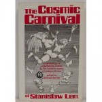 The Cosmic Carnival: An Anthology of Entertaining Stories by the Modern Master of Science Fiction - Stanisław Lem, Michael Kandel