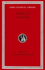 Tragedies, Volume I: Hercules Furens. Troades. Medea. Hippolytus or Phaedra. Oedipus - Seneca, Thomas H. Corcoran