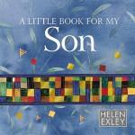 A Little Book for My Son - Helen Exley, Juliette Clarke