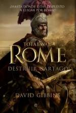 Total War. Rome II. Destruir Cartago (Ficción histórica) (Spanish Edition) - David Gibbins, Paz Pruneda