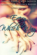 Every Which Way - Candace Blevins, Annabel Joseph, Sasha White, Cathryn Fox, Myla Jackson