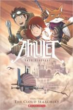 Amulet, Vol. 3: The Cloud Searchers - Kazu Kibuishi