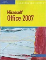 Microsoft Office 2007 Illustrated: Brief - Marjorie S. Hunt, Barbara Waxer