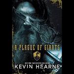 A Plague of Giants - Deutschland Random House Audio, Kevin Hearne, Xe Sands, Luke Daniels