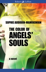 The Color of Angels' Souls: A Novel - Sophie Audouin-Mamikonian