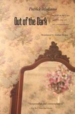 Out of the Dark ( Du Plus Loin De L'Oubli ) - Patrick Modiano, Jordan Stump