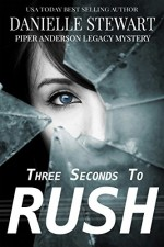 Three Seconds To Rush (Piper Anderson Legacy Mystery Book 1) - Danielle Stewart