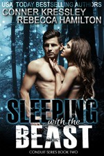 Sleeping with the Beast (The Conduit Series Book 2) - Conner Kressley, Rebecca Hamilton