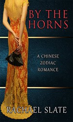 By the Horns (Chinese Zodiac Romance Series Book 2) - Rachael Slate, AJ Nuest, Kelley Heckart