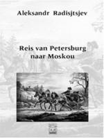 Reis van Petersburg naar Moskou - Aleksandr Radishchev, Александр Радищев, Emmanuel Waegemans, Aleksandr Radisjtsjev