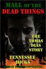 Mall of the Dead Things - Tennessee Hicks