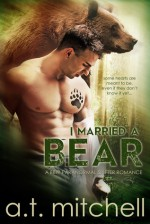 I Married a Bear - A.T. Mitchell